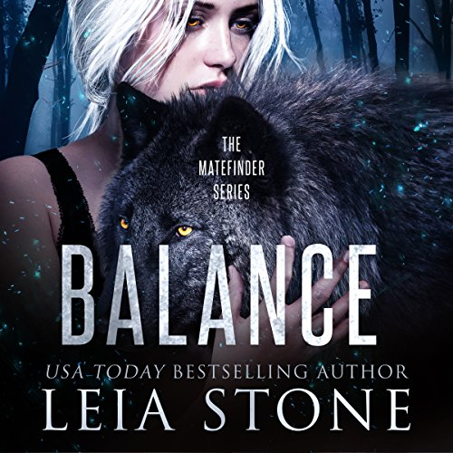 Balance     Matefinder, Book 3              By:                                                                                                                                 Leia Stone                               Narrated by:                                                                                                                                 Dara Rosenberg                      Length: 7 hrs     21 ratings     Overall 4.5