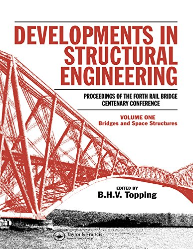 Developments in Structural Engineering: Proceedings of the Forth Rail Bridge Centenary Conference 2 Volume Set (not sold separately)