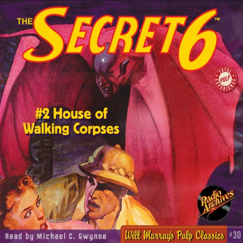 The Secret 6, House of Walking Corpses - #2 November 1934 audiobook cover art