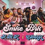 SMKE BRK (feat. Lbxx) [Explicit]