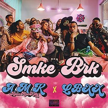 SMKE BRK (feat. Lbxx)