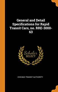 General and Detail Specifications for Rapid Transit Cars, No. Rre-3000-63