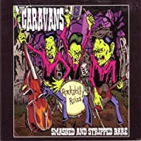 Smashed & Stripped Bare by CARAVANS (2008-08-15)
