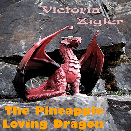 The Pineapple Loving Dragon     Magical Chapters Trilogy, Volume 2              By:                                                                                                                                 Victoria Zigler                               Narrated by:                                                                                                                                 Emma Thorpe                      Length: 34 mins     Not rated yet     Overall 0.0