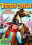 Western Courage / Double Cinched (Silent) by Dick Hatton