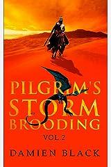 Pilgrim's Storm Brooding Volume 2: A Dark Fantasy Epic (3) (Broken Stone Chronicle) Paperback