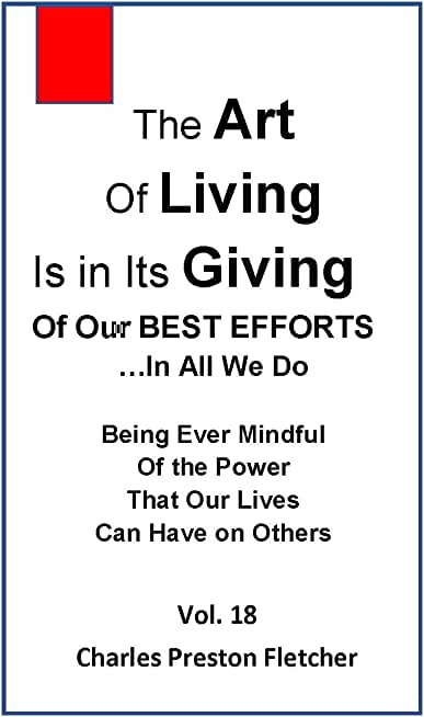 The Art of Living...: Is In Its Giving Of Our Best Efforts...In All We Do (English Edition)