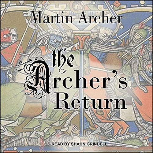 The Archer's Return     Archers Series, Book 3              By:                                                                                                                                 Martin Archer                               Narrated by:                                                                                                                                 Shaun Grindell                      Length: 4 hrs and 12 mins     1 rating     Overall 5.0