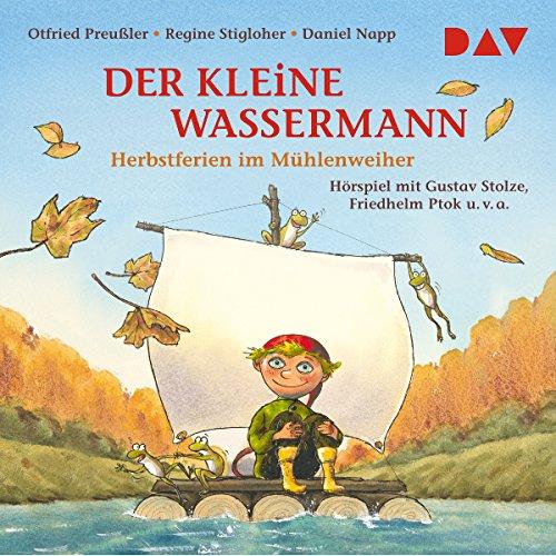 Herbst im Mühlenweiher     Der kleine Wassermann              By:                                                                                                                                 Otfried Preußler,                                                                                        Regine Stigloher                               Narrated by:                                                                                                                                 Gustav Stolze,                                                                                        Friedhelm Ptok                      Length: 39 mins     Not rated yet     Overall 0.0