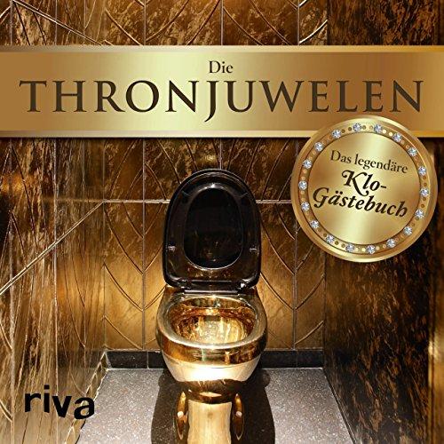 Die Thronjuwelen: Das legendäre Klo-Gästebuch
