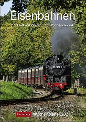 Eisenbahnen Kalender 2021: Wochenplaner, 53 Blatt mit Zitaten und Wochenchronik