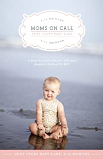 Moms on Call: Next Steps Baby Care - 6-15 Months