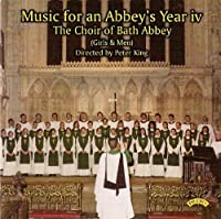 Music for an Abbey's Year, Vol 4 by The Choir of Bath Abbey