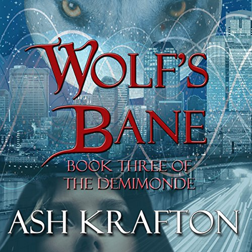 Wolf's Bane     The Demimonde, Book 3              By:                                                                                                                                 Ash Krafton                               Narrated by:                                                                                                                                 Kelly Pruner                      Length: 13 hrs and 9 mins     4 ratings     Overall 5.0