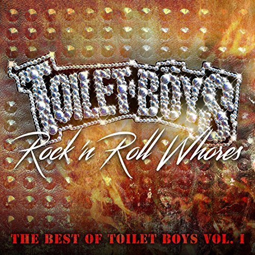 Rock 'n Roll Whores: The Best of Toilet Boys, Vol. 1 [Explicit]