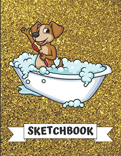 Sketchbook: Silly Puppy Dog in Bath Tub Cover Design with Glitter Printed Notebook and Journal. Perfect Doodling, Sketching and Writing Book for Kids and Adult of All Ages.