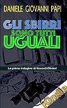 Permalink to GLI SBIRRI SONO TUTTI UGUALI: La prima indagine di Rosso & Olivieri (Le indagini di Rosso e Olivieri Vol. 1) PDF