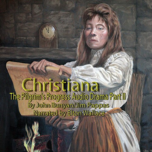 The Pilgrim's Progress Audio Drama Part II, Christiana audiobook cover art