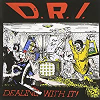 Dealing With It by D.R.I. (2004-07-27)