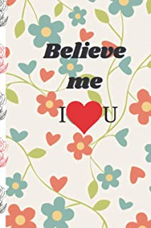 believe me: Notebook/Journal/Diary