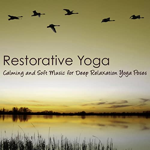 Restorative Yoga - Calming and Soft Music for Deep ...