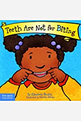 Teeth Are Not for Biting (Board Book) (Best Behavior Series) Kindle Edition