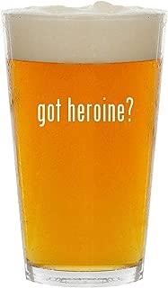 got heroine? - Glass 16oz Beer Pint