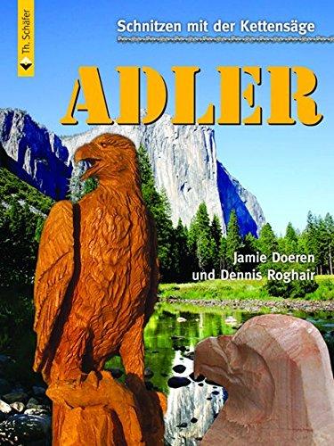 Schnitzen mit der Kettensäge: Adler: Vom Baumstumpf zum Adler in Schritt-für-Schritt-Anleitungen (HolzWerken)