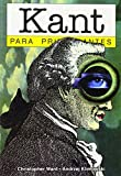 Kant Para Principiantes / Kant for Beginners