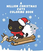 A million christmas cats coloring book: crazy cat lady coloring book Funny for girls, kids and adults.