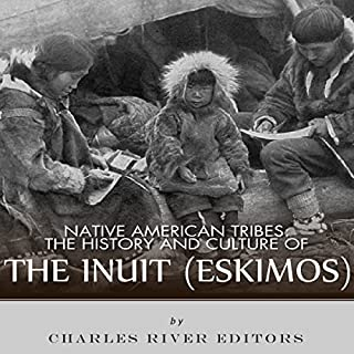 Native American Tribes: The History and Culture of the Inuit (Eskimos) cover art