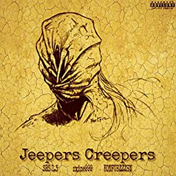Jeepers Creepers (feat  Zxine999 & Konfuezzzen) [Explicit