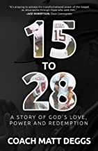 15 to 28: A Story of God's Love, Power, and Redemption