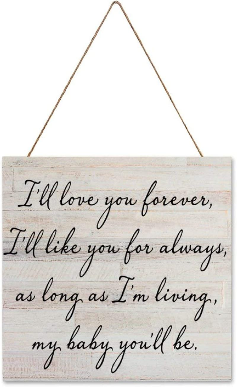 Wooden Hanging Sign Wall Decor, I'll Love You Forever, I'll Like You for Always, As Long As I'm Living, My Baby You'll Be, Printed Sign for Wall Farmhouse Indoor Outdoor Decor 12