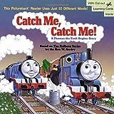 Catch Me, Catch Me!: A Thomas the Tank Engine Story