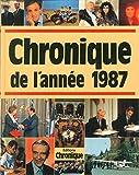 Chronique de l'année 1987 (relié) - Chronique - 10/07/1993