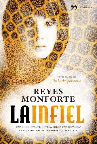 La infiel: Una inquietante novela sobre una española capturada por el terrorismo islamista