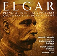 Elgar: Orchestrated By Donald Fraser, Piano Quintet, Sea Pictures by English Chamber Orchestra & Kenneth Wood English Symphony Orchestra
