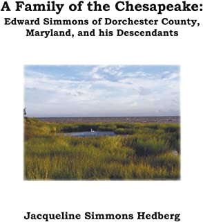 A Family of the Chesapeake: Edward Simmons of Dorchester County, Maryland, and His Descendants