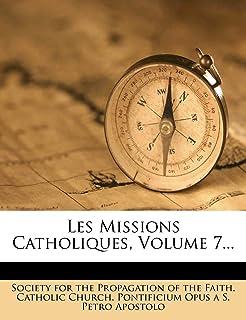 Les Missions Catholiques, Volume 7...