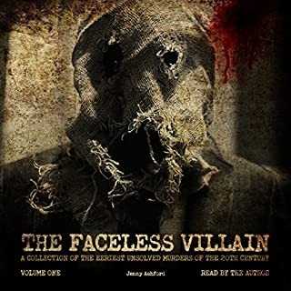 The Faceless Villain: A Collection of the Eeriest Unsolved Murders of the 20th Century: Volume One cover art
