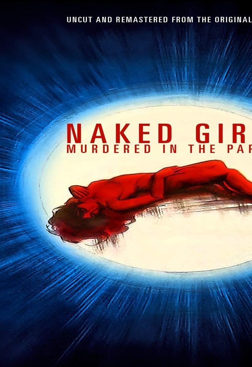 Naked girls i may know Amazon Com Naked Girl Murdered In The Park Blu Ray Irina Demick Robert Hoffman Pilar Velasquez Movies Tv