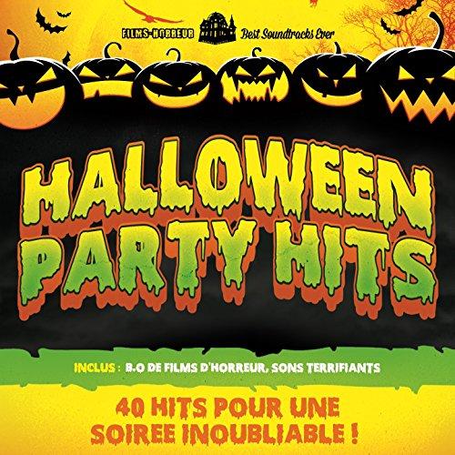 Halloween Party Hits (40 hits pour une soirée inoubliable, B.O de films d'horreur, sons terrifiants) (40 hits pour une soirée inoubliable, B.O de films d'horreur, sons terrifiants)