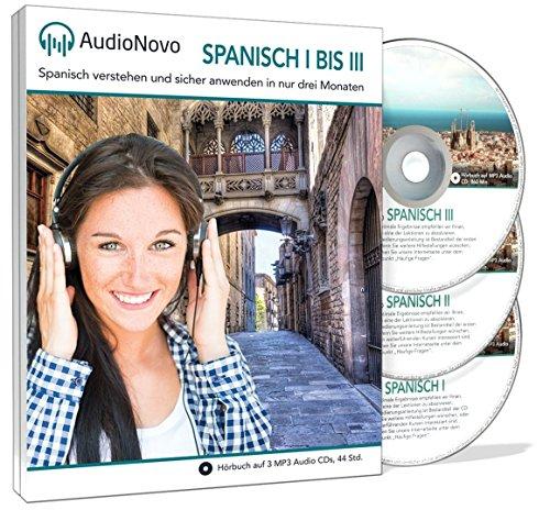Preisvergleich Produktbild AudioNovo Spanisch I-III - Spanisch lernen für Anfänger und Fortgeschrittene / Spanisch verstehen und sicher anwenden in nur drei Monaten (Audio Sprachkurs 42Std; iOS und Android App inklusive)