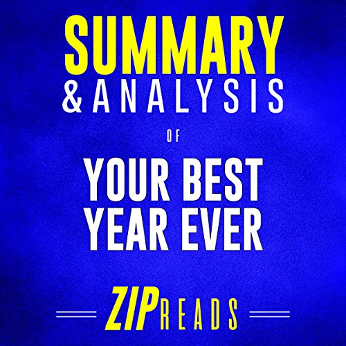 Summary & Analysis of Your Best Year Ever: A 5-Step Plan for Achieving Your Most Important Goals | A Guide to the Book by Michael Hyatt audiobook cover art