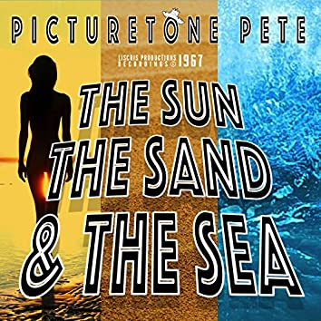 The Sun The Sand And The Sea