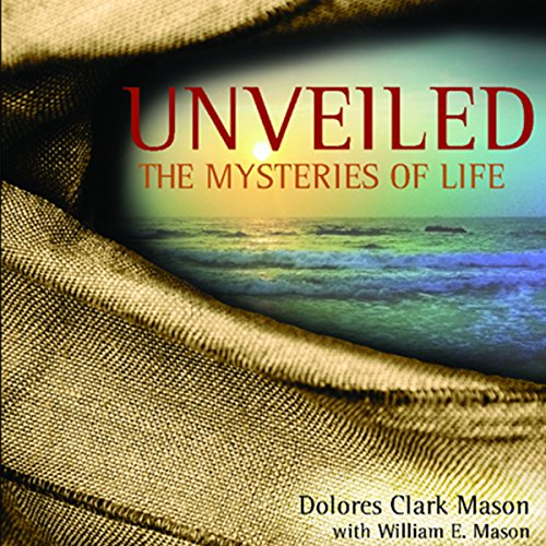 Unveiled: The Mysteries of Life audiobook cover art