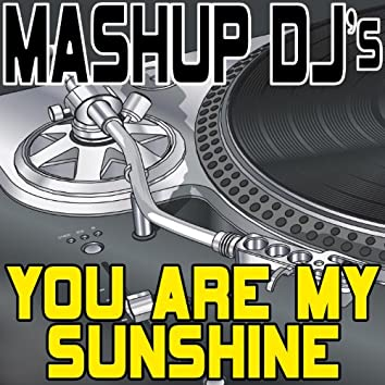 You Are My Sunshine (Remix Tools For Mash-Ups)