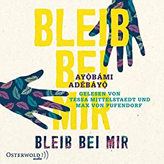 Bleib bei mir                   By:                                                                                                                                 Ayobami Adebayo                               Narrated by:                                                                                                                                 Max von Pufendorf,                                                                                        Tessa Mittelstaedt                      Length: 8 hrs and 48 mins     Not rated yet     Overall 0.0