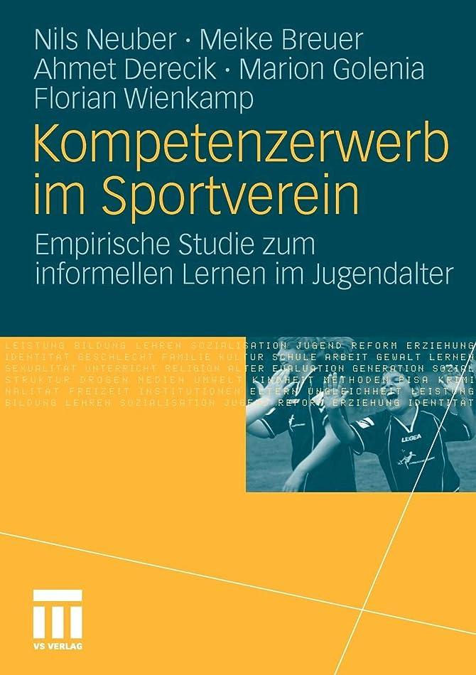 弁護人マニフェストとにかくKompetenzerwerb im Sportverein: Empirische Studie zum informellen Lernen im Jugendalter